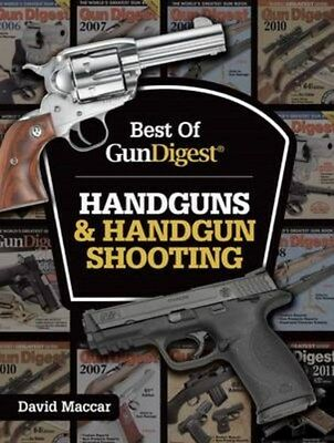 Best of Gun Digest - Handguns & Handgun Shooting 9781440246104 by Dave Maccar