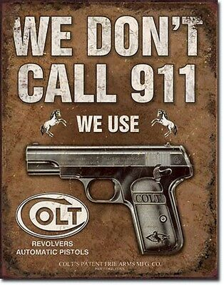 """12.5"""" X 16""""  - COLT - We Don't Dial 911  - Tin Sign Reproduction"""