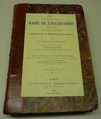 Antique 1895 Vie De La Vénérable Marie De L'Incarnation Ursuline Hard Cover Book