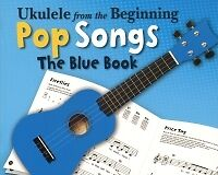 UKULELE FROM THE BEGINNING Pop Songs Blue Book*
