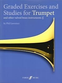 GRADED EXERCISES & STUDIES FOR TRUMPET Lawrence*