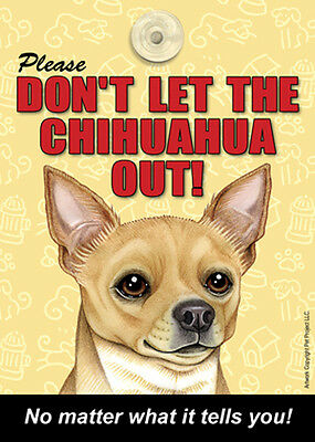 Please Don't Let The CHIHUAHUA Out Laminated Dog Sign USA Made