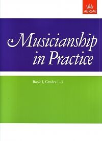 MUSICIANSHIP IN PRACTICE Book 1 Grades 1-3 ABRSM