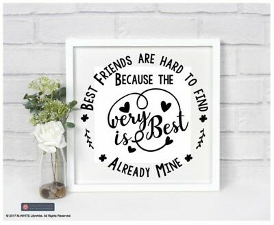 Best Friends are Hard to Fine quote - Vinyl Sticker for Box/Shadow/Memory Frame