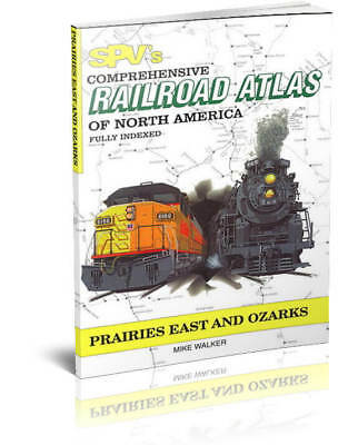 SPV Railroad Atlas Prairies East & Ozarks - New, Latest Edition, Steam Powere...
