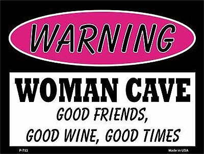 "Warning: Woman Cave Good Friends Good Wine 9"" x 12"" Metal Novelty Parking Sign"