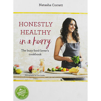 Honestly Healthy in a Hurry - The Busy Food-lovers Cookbook, Brand New