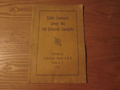 1923 Book Journeys On The Mohawk Turnpike - D.a.r. Caughnawaga Chapter Fonda Ny