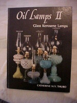 OIL LAMPS II GLASS KEROSENE LAMPS by Catherine M.V. Thuro ID & VALUE 1983 Book