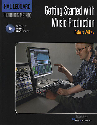 Getting Started with Music Production Book & Online Media Robert Willey