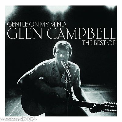 Glen Campbell ~ Gentle On My Mind ~ Very Best of ~ NEW CD Album ~ Greatest Hits