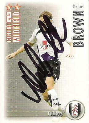 A Shoot Out card Michael Brown at Fulham. Personally signed by him. 2006-2007.