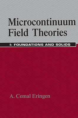 Microcontinuum Field Theories: I. Foundations and Solids A. Cemal Eringen