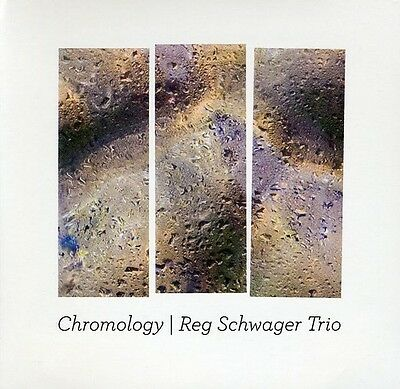 Reg Schwager, Reg Schwager Trio - Chromology [New CD]
