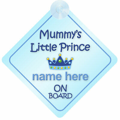 Mummy's Little Prince On Board Personalised Child/Baby Boy Car Safety Sign