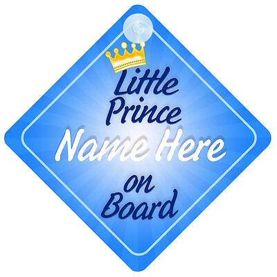 Little Prince On Board (018) Personalised Baby / Child Boys Car Safety Sign