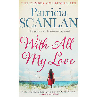 With All My Love by patricia Scanlan (Paperback), Fiction Books, Brand New
