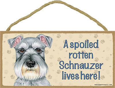 Spoiled Rotten SCHNAUZER UnCropped Dog 5 x 10 Wood SIGN Plaque USA Made