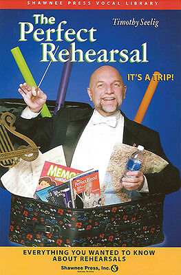The Perfect Rehearsal Timothy Seelig Choral Music Director Resource Book DVD NEW