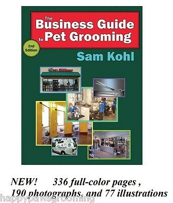 The Business Guide to Pet Grooming Instruction Book Sam Kohl*Groomer How To*NEW