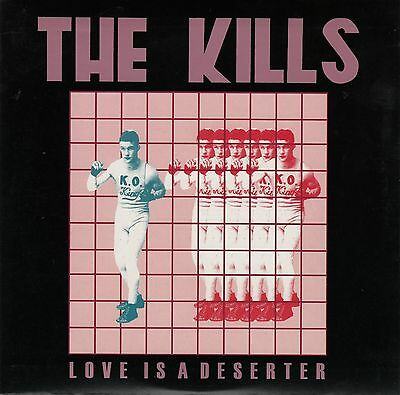 """THE KILLS Love Is A Deserter/Hit me When U-1-2 7"""" Single Made In EU NM Cond"""