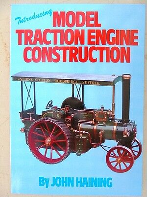 Model Traction Engine Construction 112 pages by John Haining (Author)