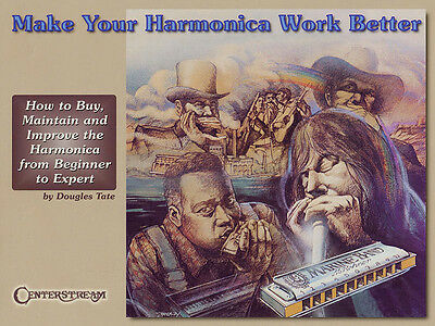 Make Your Harmonica Work Better Harp Lessons Illustrated Music Book NEW