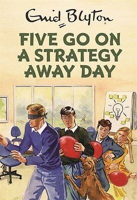 Five Go On A Strategy Away Day (Enid Blyton for Grown Ups) B. Vincent Hardcover