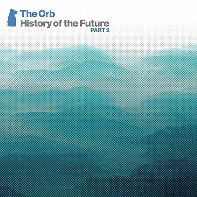 Orb The History of the Future Part 2 CD NEW