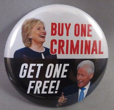 Lot Of 22 Anti Hillary Clinton Buy One Criminal Get 1 Free  Buttons Trump Bill