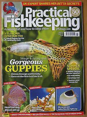 Practical Fishkeeping August 2016 Guppies Loaches Discus set-up Nano Tanks Coral
