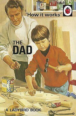 How it Works: The Dad (Ladybirds for Grown-Ups) Hardcover, 2016