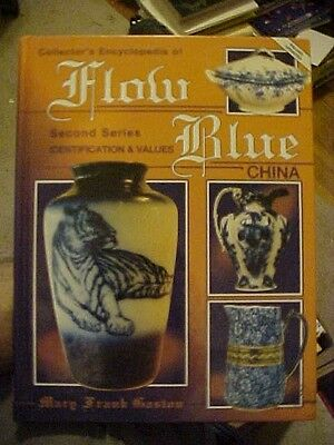 1996 Book  Encyclopedia Of Flow Blue China By Gaston, 2Nd Series; Id W/ Values