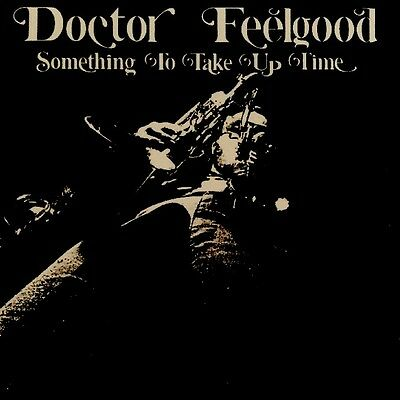 Doctor Feelgood Something To Take Up Time Vinyl New Sealed Fast Dispatch