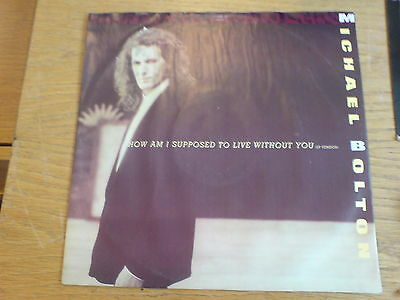 """Michael Bolton - How Am I Supposed To Live Without You - 12"""" Single"""