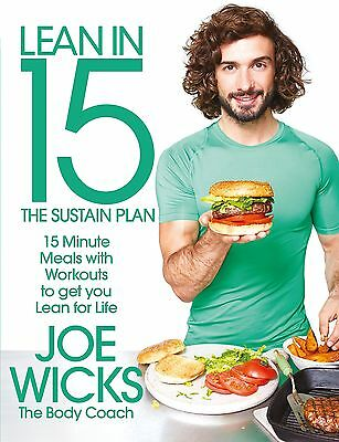 Lean in 15 - The Sustain Plan: 15 Minute Meals and Workouts - Joe Wicks (2016)