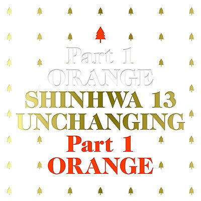 SHINHWA - Unchanging Part1 Orange (Vol.13) [Limited Edition] CD+Photobook+Poster