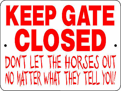 "HORSE SIGN,KEEP GATE CLOSED, 9""x12"" ALUMINUM,,HORSES,BARN,COWGIRL,RODEO,3125HR"
