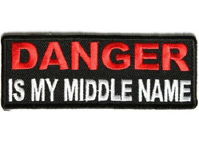 Danger Is My Middle Name Embroidered Iron On Biker Patch