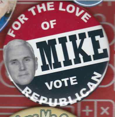 For The Love Of Mike Pence Republican President Button Political Pin 3 Inch