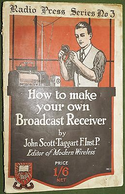 How to make your own broadcast receiver 1923 John Scott-Taggart Modern Wireless