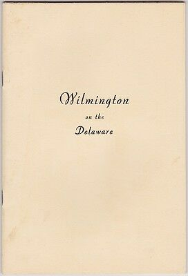 1937 Wilmington On The Delaware Historical & Statistical Booklet