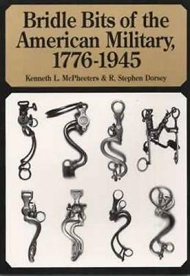 Bridle Bit American Military 1776-1945 Book US WWI WWII