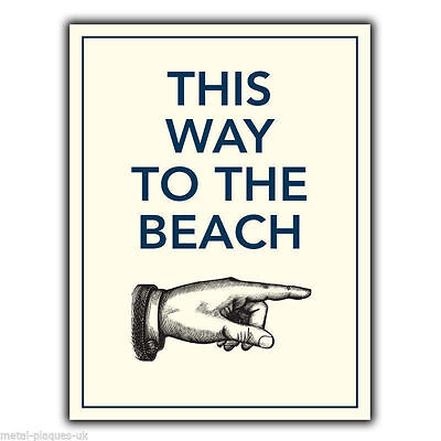 THIS WAY TO THE BEACH METAL SIGN WALL PLAQUE funny humorous poster print picture