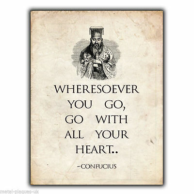 """CONFUCIUS """"WHERESOEVER YOU GO"""" QUOTE SAYING METAL SIGN WALL PLAQUE poster print"""