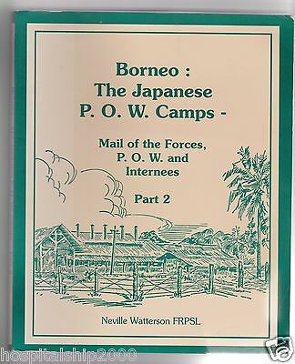 BORNEO: THE JAPANESE P.O.W. CAMPS: Mail of the Forces, POW and Internees