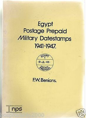 Egypt Postage Prepaid Military Datestamps 1941-47: Benians. Author Signed