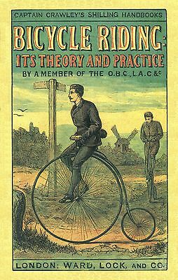 """""""Bicycle Riding, Its Theory and Practice""""Capt. Crawley, Ward,Lock & Co.  1878."""