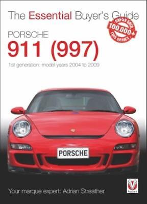 The Essential Buyer's Guide Porsche 911 (997) – Model years 2004-2009