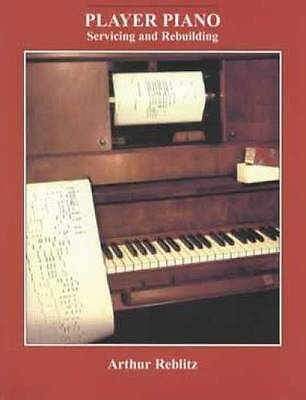 Vintage Player Piano Servicing Refurbishing Guide How to Repair Restore Maintain